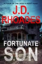 Fortunate Son ebook by J.D. Rhoades