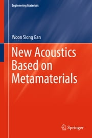New Acoustics Based on Metamaterials ebook by Woon Siong Gan