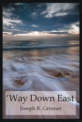'Way Down East ebook by Joseph R. Grismer