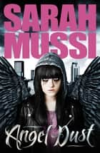 Angel Dust ebook by Sarah Mussi, Jet Purdie