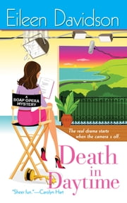 Death In Daytime - A Soap Opera Mystery ebook by Eileen Davidson