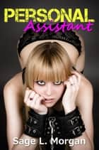 Personal Assistant ebook by Sage L. Morgan