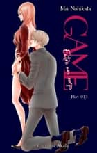 GAME - Entre nos corps - chapitre 13 ebook by Mai Nishikata