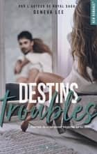 Destins troublés ebook by Geneva Lee, Claire Sarradel