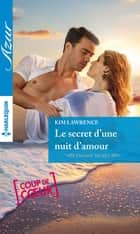 Le secret d'une nuit d'amour ebook by Kim Lawrence