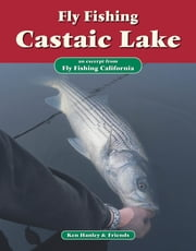 Fly Fishing Castaic Lake - An excerpt from Fly Fishing California ebook by Ken Hanley