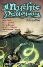 Mythic Delirium: Volume Two - Mythic Delirium, #2 ebook by Jane Yolen, Jessy Randall, Swapna Kishore,...