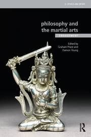 Philosophy and the Martial Arts - Engagement ebook by Graham Priest,Damon Young