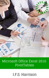 Microsoft Office Excel 2010 Pivot Tables ebook by IFS Harrison