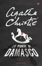 Le porte di Damasco eBook by Agatha Christie, Luciana Crepax