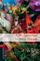 A Midsummer Night's Dream Level 3 Oxford Bookworms Library ebook by William Shakespeare
