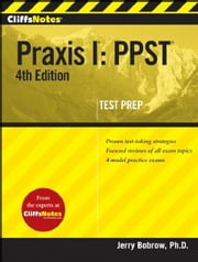 CliffsNotes Praxis I: PPST, 4th Edition ebook by Jerry Bobrow