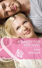 A Daddy for Her Sons (Mills & Boon Cherish) (The Single Mom Diaries, Book 1) eBook by Raye Morgan