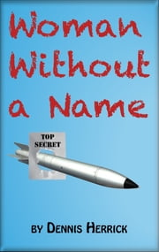 Woman Without a Name ebook by Dennis Herrick