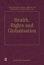 Health, Rights and Globalisation ebook by Belinda Bennett
