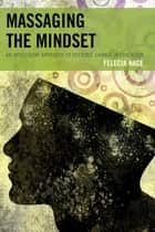 Massaging the Mindset ebook by Dr. Felecia Nace