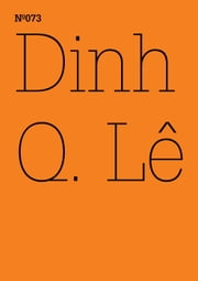 Dinh Q Lê - (dOCUMENTA (13): 100 Notes - 100 Thoughts, 100 Notizen - 100 Gedanken # 073) ebook by Dinh Q Lê