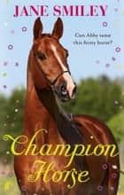 Champion Horse ebook by Jane Smiley