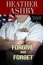 Forgive and Forget ebook by Heather Ashby