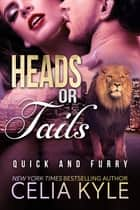Heads or Tails ebook by Celia Kyle