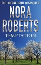 Temptation ebook by Nora Roberts
