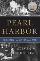 Pearl Harbor ebook by Steven M. Gillon