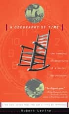 A Geography Of Time ebook by Robert N. Levine