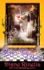 Queen Midas In Reverse - A Rock and Roll Fantasy ebook by Diane Rinella