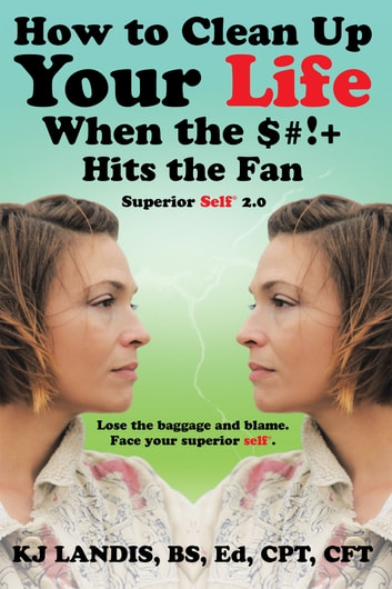 How to clean up your life when the hits the fan ebook by kj how to clean up your life when the hits the fan fandeluxe Ebook collections