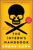 The Intern's Handbook - A Thriller ebook by Shane Kuhn