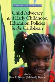 Child Advocacy and Early Childhood Education Policies in the Caribbean ebook by Berson, Ilene R.