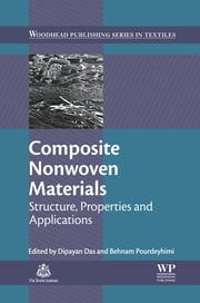 Composite Nonwoven Materials - Structure, Properties and Applications ebook by Dipayan Das,Behnam Pourdeyhimi