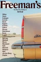 Freeman's: Arrival - The Best New Writing on Arrival ebook by John Freeman, Louise Erdrich, Kamila Shamsie,...