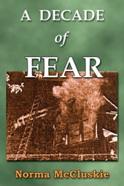 A Decade of Fear ebook by Norma McCluskie