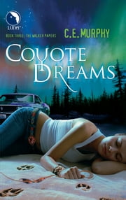 Coyote Dreams ebook by C.E. Murphy