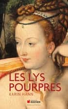 Les Lys pourpres ebook by Karin Hann