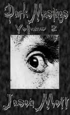 Dark Musings, Volume 2 ebook by Jason Mott