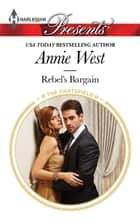 Rebel's Bargain ebook by Annie West