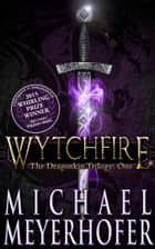 Wytchfire ebook by Michael Meyerhofer