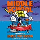 Middle School: Save Rafe! - (Middle School 6) audiobook by James Patterson