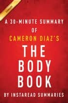 The Body Book by Cameron Diaz - A 30-minute Summary ebook by Instaread Summaries