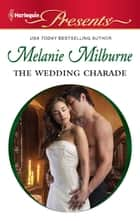The Wedding Charade ebook by Melanie Milburne