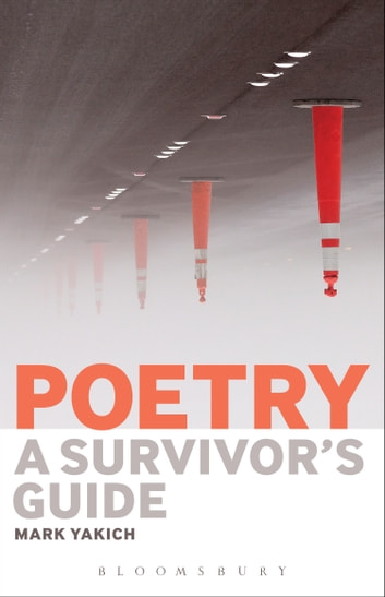Poetry: A Survivor's Guide ekitaplar by Professor Mark Yakich