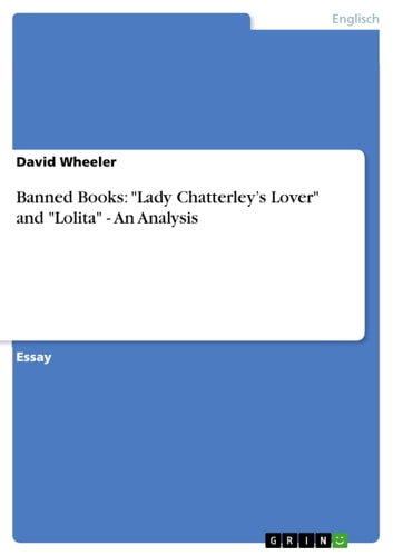 Banned Books: 'Lady Chatterley's Lover' and 'Lolita' - An Analysis ebook by David Wheeler