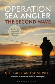 Operation Sea Angler: the Second Wave - Tactics for Successful Saltwater Fishing ebook by Dr Mike Ladle,Steve Pitts