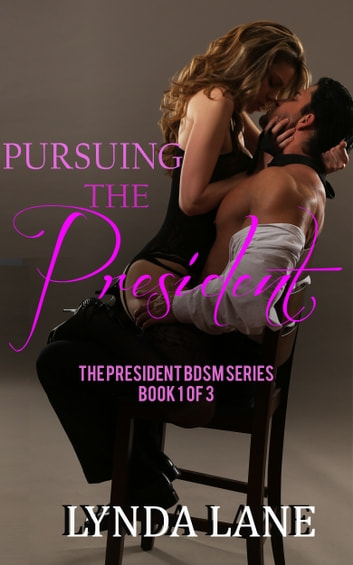 Pursuing the President ebook by Lynda Lane