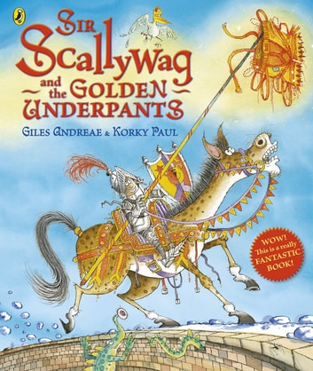 Sir Scallywag and the Golden Underpants ebook by Giles Andreae