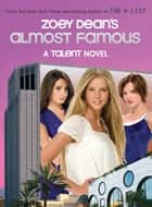 Almost Famous, A Talent novel ebook by Zoey Dean