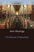 The Nature of Necessity ebook by Alvin Plantinga