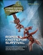 Ropes & Knots for Survival ebook by Patrick Wilson
